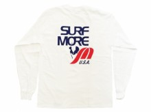 SURF MORE L/S  TEE